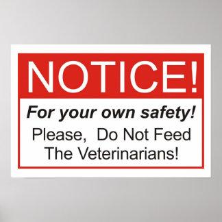 ¡No alimente a los veterinarios Impresiones