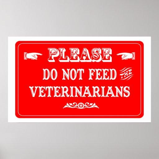 No alimente a los veterinarios poster