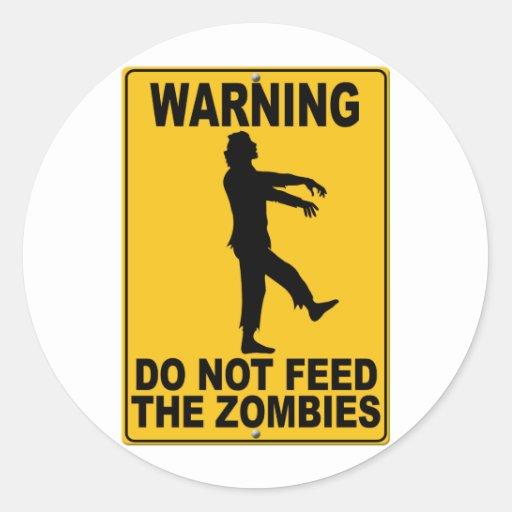 No alimente a los zombis pegatina redonda