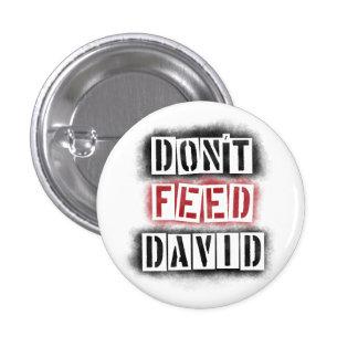 No alimente el botón de David Pin Redondo De 1 Pulgada