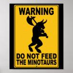 No alimente el Minotaurs Posters