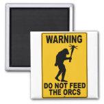 No alimente el Orcs Imán Para Frigorífico
