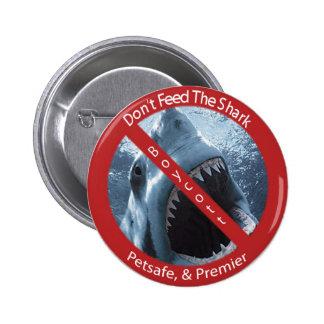 No alimente el tiburón pin redondo 5 cm