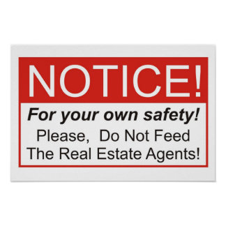 ¡No alimente los agentes inmobiliarios! Posters
