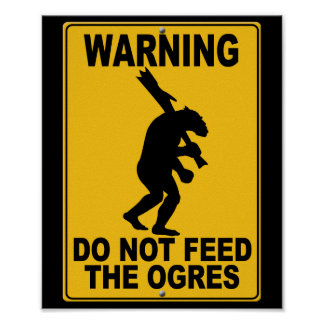No alimente los ogros póster