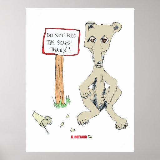 No alimente los osos posters