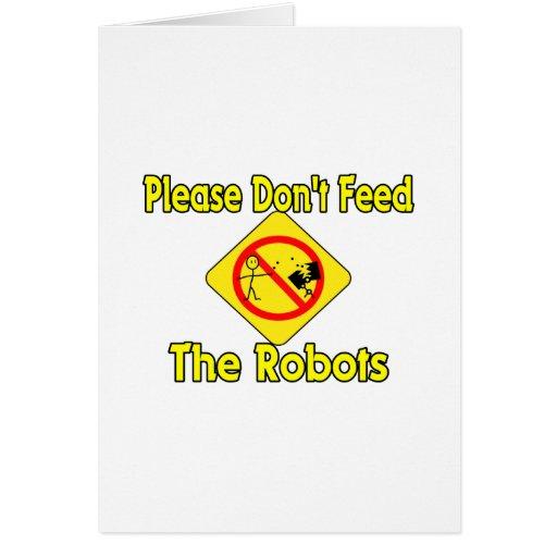 No alimente los robots tarjeton
