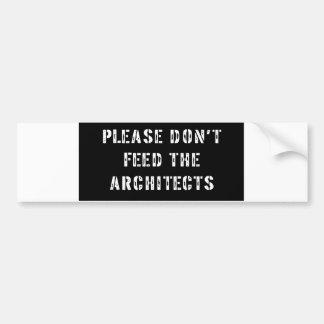 No alimente por favor a los arquitectos pegatina para auto