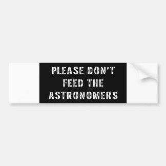 No alimente por favor a los astrónomos pegatina para auto