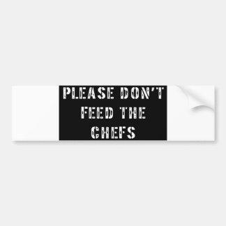 No alimente por favor a los cocineros pegatina de parachoque