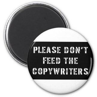 No alimente por favor a los Copywriters Imán Redondo 5 Cm