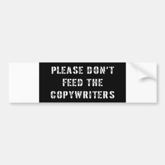 No alimente por favor a los Copywriters Pegatina Para Auto