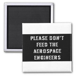 No alimente por favor a los ingenieros aeroespacia imán cuadrado