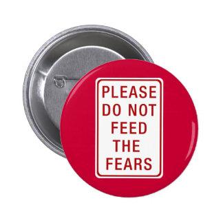 No alimente por favor los miedos pin redondo 5 cm