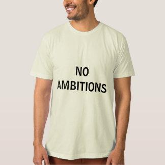 NO AMBITIONS Tshirt