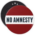 No Amnesty 6 Inch Round Button