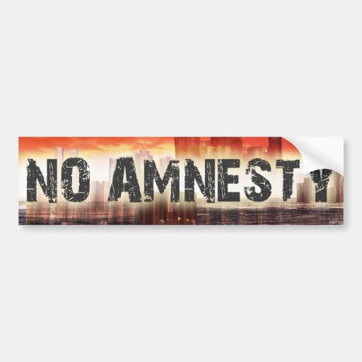 No Amnesty Bumper Stickers