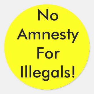 No Amnesty For Illegals! Classic Round Sticker