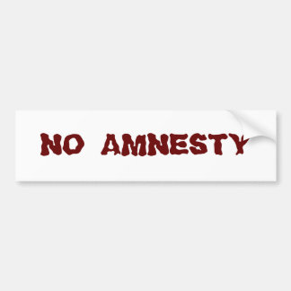 NO AMNESTY - NO JOBS - NO INCENTIVES BUMPER STICKER