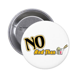 No, And Then Button