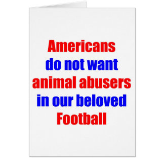 No Animal Abusers In Football Greeting Card