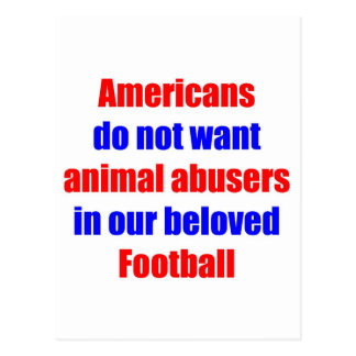 No Animal Abusers In Football Postcard