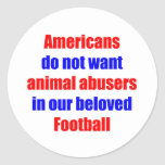 No Animal Abusers In Football Round Stickers