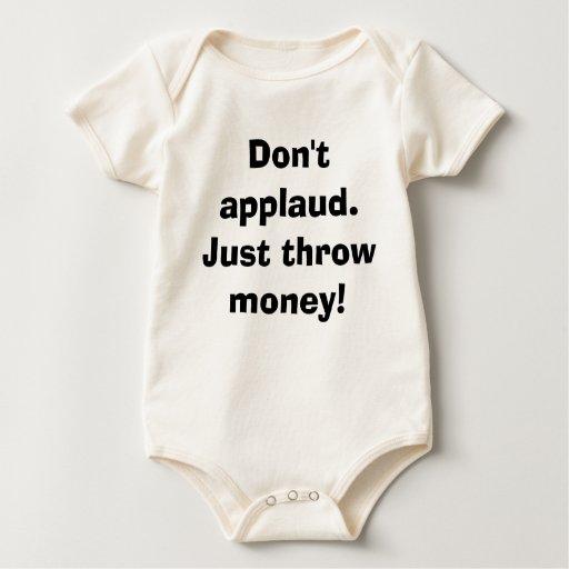 No aplauda. ¡Apenas lance el dinero! Body Para Bebé