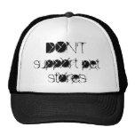 No apoye el gorra de las tiendas del mascota