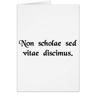 No aprendemos para la escuela, sino para la vida felicitación