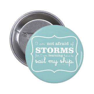 No asustado de las tormentas - turquesa pin