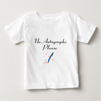 No Autographs Please Baby T-Shirt