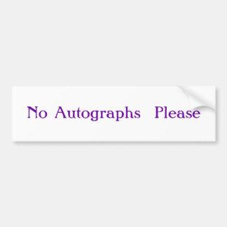 No Autographs  Please Bumper Sticker