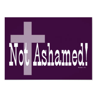 """¡No avergonzado! 1:16 de los romanos (con la cruz) Invitación 5"""" X 7"""""""