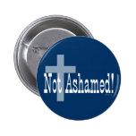 ¡No avergonzado! 1:16 de los romanos (con la cruz) Pins
