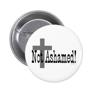 ¡No avergonzado! 1:16 de los romanos (con la cruz) Pin Redondo De 2 Pulgadas