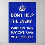 No ayude al enemigo. Mantenga los secretos seguros Posters