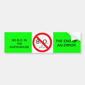 NO B.O. IN THE WHITEHOUSE THE END OF AN ERROR BUMPER STICKER