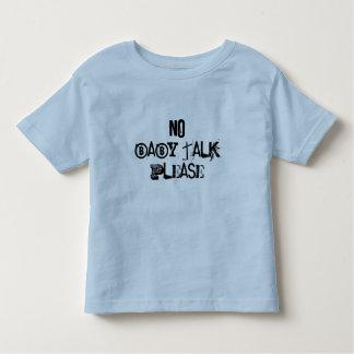 No Baby Talk Please Toddler T-shirt