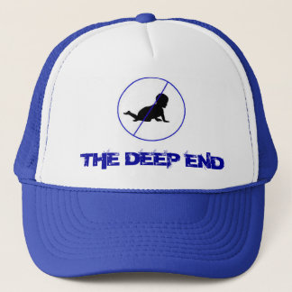 no baby, THE DEEP END Trucker Hat