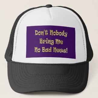 """No Bad News"" Trucker Hat"