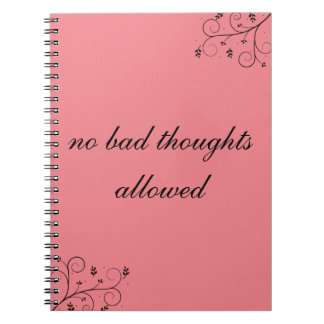 No bad thoughts allowed notebook