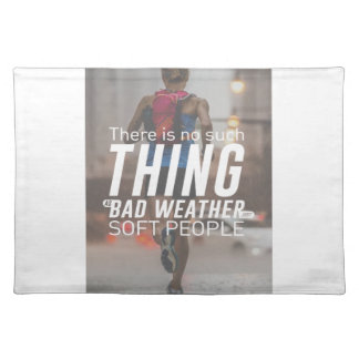No Bad Weather Just Soft People Cloth Placemat