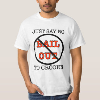 NO BAIL OUT! T-Shirt
