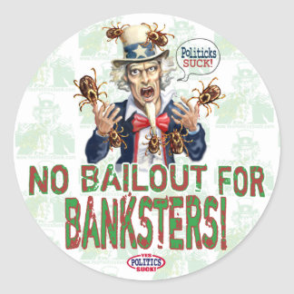 No Bailout for Banksters Classic Round Sticker