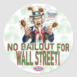 No Bailout for Wall Street Classic Round Sticker