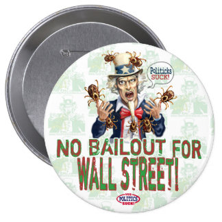 No Bailout for Wall Street Pinback Button