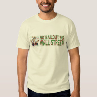 No Bailout for Wall Street T-Shirt