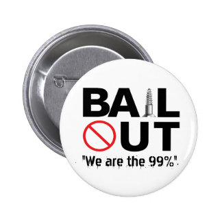 """No Bailout - """"We are the 99%"""" 2 Inch Round Button"""