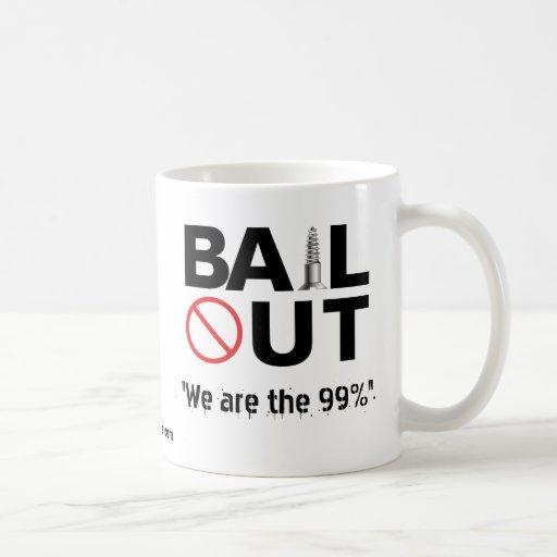 "No Bailout - ""We are the 99%"" Coffee Mug"